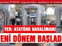 Atatürk Havalimanı'nda yeni dönem bugün başladı