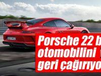 Porsche 22 bin otomobilini geri çağırıyor
