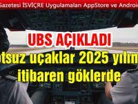 Pilotsuz uçaklar 2025 yılından itibaren göklerde