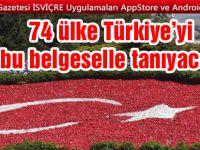74 ülke Türkiye'yi bu belgeselle tanıyacak