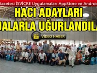 HACI ADAYLARI ZÜRİH'TEN  DUALARLA UĞURLANDI
