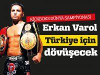 Erkan Varol Türkiye için dövüşecek