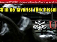 UBS'in de favorisi Türk hisseleri