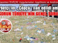 Gurbetçilerle gündeme gelen çöp Türkiye'nin genel sorunu İZLEYİN