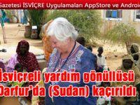 İsviçreli yardım gönüllüsü Darfur'da kaçırıldı