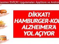 Dikkat! Hamburger-kola Alzheimer'a yol açıyor
