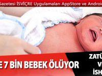 Günde 7 bin bebek ölüyor