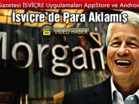 JPMorgan'ın İsviçre'de Para Akladığı Ortaya Çıktı