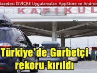 Türkiye'de gurbetçi rekoru kırıldı
