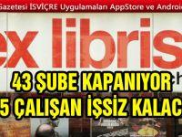 EX LİBRİS KÜÇÜLÜYOR/ ÇALIŞANLARIN AKİBETİ BELLİ DEĞİL