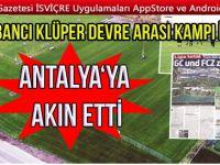 İsviçre ve Avrupalı kulüpler Antalya'ya akın etti
