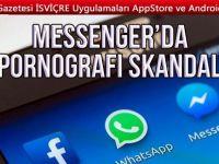 Messenger'da pornografi skandalı