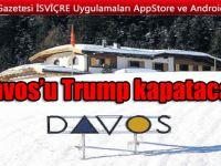 Davos'u Trump kapatacak
