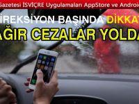Direksiyon başında telefon kullanan sürücülere ağır cezalar yolda