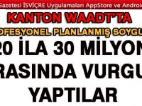 KANTON WAADT'TA PARA NAKİL ARACINA SOYGUN