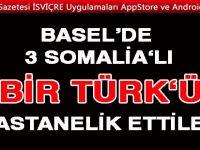 BASEL'DE 3 SOMALİA'LI BİR TÜRKÜ DÖVDÜLER