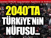 Türkiye nüfusunun 2040'da 100 milyonu geçmesi bekleniyor