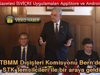 TBMM Dışişleri Komisyonu Bern'de Türk STK'larla bir araya geldi