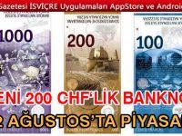YENİ 200 CHF'LİK BANKNOT 22 AĞUSTOS'TA PİYASADA