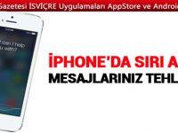iPhone kullananlar dikkat! Mesajlarınız tehlikede