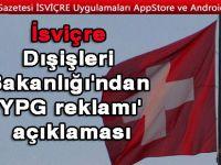 İsviçre Dışişleri Bakanlığı'ndan 'YPG reklamı' açıklaması