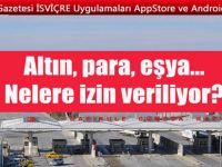 Türkiye'ye giriş ve çıkışlarda yolcu yanında neler getirebilir?