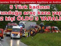 5 Türk kadının bulunduğu araç kaza yaptı: 2 kişi hayatını kaybetti 3 ağır yaralı!