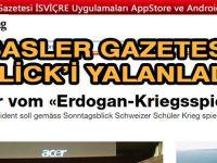 BASLER ZEİTUNG BLİCK'İN YALANLARINI GÖZ ÖNÜNE SERDİ