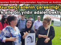 Türk aile bir yıldır adalet bekliyor
