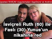 İsviçreli Ruth (60) ile Faslı (30) Yunus'un  nikahına red