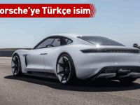 Yeni Porsche'ye Türkçe isim
