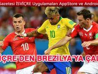 Brezilya İsviçre ile 1-1 berabere kaldı