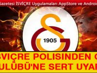 İSVİÇRE POLİSİNDEN G.SARAY'A YASAK!
