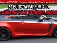 Atatürk Havalimanında 89 Euro'ya parfüm aldı 1,2 milyon TL'lik otomobil kazandı