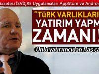 """İsviçre'li Ünlü yatırımcı Marc Faber """"Türk varlıklarına yatırım yapma zamanı"""""""