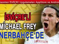 Fenerbahçe FC Zürich'ten Michael Frey ile 4 yıllık anlaştı