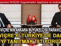"""""""İsviçre ile Türkiye Arasında Ticaretin Artması İçin Her..."""""""