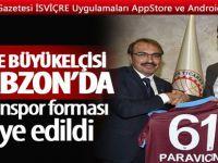 İsviçre Ankara Büyükelçisi'nden Trabzon'a ziyaret
