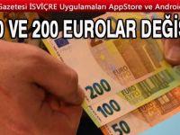 Dikkat! 100 ve 200 Eurolar değişti