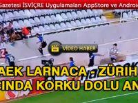 AEK Larnaca - Zürih maçında korku dolu anlar