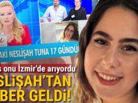 Neslişah Tuna, Adana'da bulundu