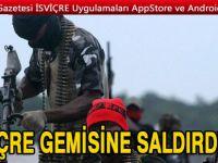 Nijeryalı korsanlar İsviçre gemisine saldırdı, mürettebatı kaçırdı!