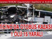 TİCİNO'DA OTOBÜS KAZASI: 1 ÖLÜ 15 YARALI