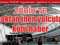 Yolcular Zürih Havalimanı'nda mahsur kaldı