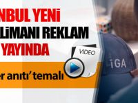 İstanbul yeni havalimanı reklam filmi yayında