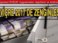 İsviçre 2017 de daha da zenginleşti