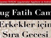 Zug Fatih Cami Erkekler için Sıra Gecesi düzenliyor.