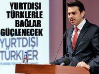 Yurt dışı Türklerle bağlar güçlenecek