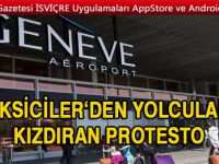 CENEVRE'DE HAVALİMANI TAKSİLERİNDEN PROTESTO