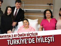 2 ay ömür biçtiler Türkiye'de iyileşti